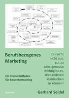 Gerhard Seidel: Berufsbezogenes Marketing