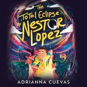 The Total Eclipse of Nestor Lopez (Unabridged)