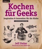 Kochen für Geeks - Inspiration & Innovation für die Küche