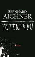 Bernhard Aichner: Totenfrau ★★★★