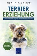 Claudia Kaiser: Terrier Erziehung: Hundeerziehung für Deinen Terrier Welpen