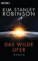 Kim Stanley Robinson: Das wilde Ufer ★★★★