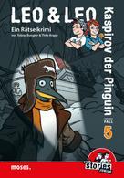 Tobias Bungter: Leo und Leo: Kaspirov der Pinguin ★★★★★