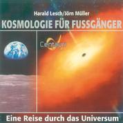 Kosmologie für Fussgänger - Eine Reise durch das Universum