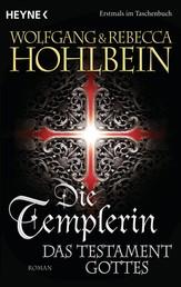 Die Templerin - Das Testament Gottes - Roman