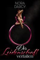 Nora Darcy: Der Leidenschaft verfallen 5 – Erotik