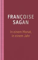 Sagan: In einem Monat, in einem Jahr ★★★★