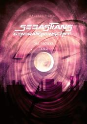 Sebastians Generationenschiff - Das Projekt – Teil 2