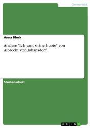 """Analyse """"Ich vant si âne huote"""" von Albrecht von Johansdorf"""