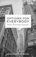 Stefan Deutschmann: Options for everybody