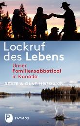Lockruf des Lebens - Unser Familiensabbatical in Kanada