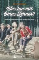 Günter Neidinger: Was tun mit Omas Zehner? Kindheit in Baden in den 50er-Jahren.