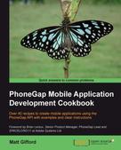 Matt Gifford: PhoneGap Mobile Application Development Cookbook ★★★