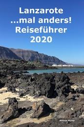 Lanzarote ...mal anders! Reiseführer 2020