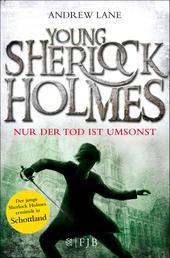 Young Sherlock Holmes - Nur der Tod ist umsonst - Sherlock Holmes ermittelt in Schottland