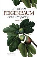 Goran Vojnović: Unter dem Feigenbaum