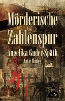 Angelika Guder-Späth: Mörderische Zahlenspur