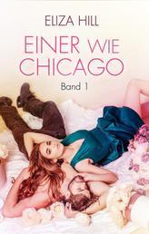Einer wie Chicago: Band 1 - Liebesroman