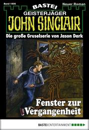 John Sinclair - Folge 1906 - Fenster zur Vergangenheit