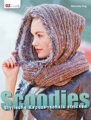 Scoodies - Stylische Kapuzenschals stricken