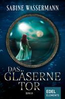 Sabine Wassermann: Das gläserne Tor ★★★