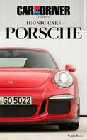 : Car and Driver Iconic Cars: Porsche