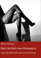 Albert Morava: Das Lächeln von Kleopatra