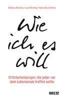 Barbara Brüning: Wie ich es will