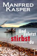 Manfred Kasper: Und zuletzt stirbst du: Österreich-Krimi ★★★