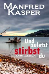 Und zuletzt stirbst du: Österreich-Krimi