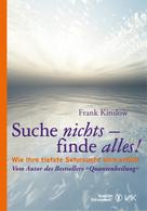 Frank Kinslow: Suche nichts - finde alles!