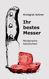 Ihr bestes Messer - Mörderische Geschichten