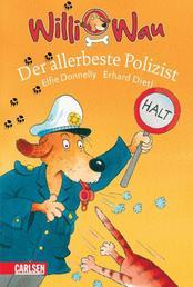 Willi Wau: Willi Wau - Der allerbeste Polizist
