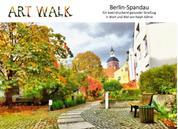 Art Walk Berlin-Spandau - Ein beeindruckend gesunder Streifzug in Wort und Bild