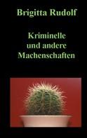 Brigitta Rudolf: Kriminelle und andere Machenschaften