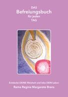 Rama Regina Margarete Brans: DAS Befreiungsbuch für jeden Tag