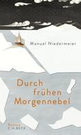 Manuel Niedermeier: Durch frühen Morgennebel