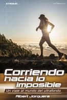 Albert Jorquera: Corriendo hacia lo imposible