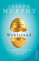 Joseph Murphy: Sie haben ein Recht auf Wohlstand ★★★★