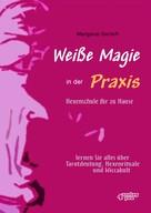 Mangana Gerloff: Weiße Magie in der Praxis - Hexenschule für zu Hause ★★★★