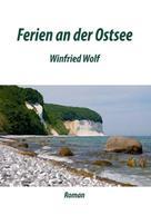 Winfried Wolf: Ferien an der Ostsee