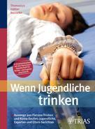 Nathalie Blanck: Wenn Jugendliche trinken