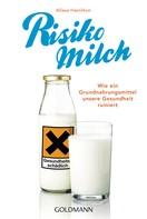 Alissa Hamilton: Risiko Milch ★★★