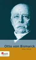 Dr. Volker Ullrich: Otto von Bismarck