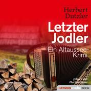 Letzter Jodler - Ein Altaussee-Krimi