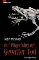 Daniel Mosmann: Auf Pilgerfahrt mit Gevatter Tod ★★★★★