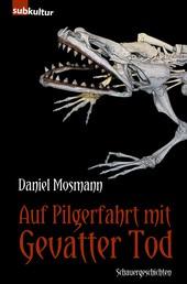 Auf Pilgerfahrt mit Gevatter Tod - Schauergeschichten