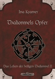 DSA 5: Thalionmels Opfer - Das Schwarze Auge Roman Nr. 5