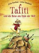 Julia Boehme: Tafiti und die Reise ans Ende der Welt
