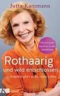 Jutta Kammann: Rothaarig und wild entschlossen! ★★★★